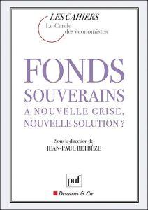 fonds souverains a nouvelle crise nouvelle solution