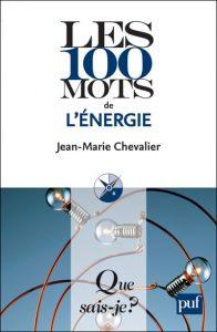 Les 100 mots de l'énergie